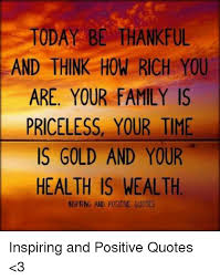 Thankful For Family Quotes Best TODAY BE THANKFUL AND THINK HOW RICH YOU ARE YOUR FAMILY IS
