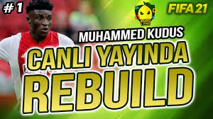 MUHAMMED KUDUS REBUILD - FIFA 21 (TÜRKÇE) CANLI YAYIN 1. BÖLÜM - YouTube
