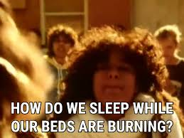 How do we sleep while our beds are burning