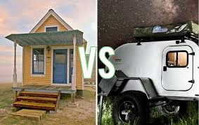 Small Picture Tiny houses vs campers trailers Which is better Survey