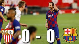 Matches since 2011, all competitions. Sevilla Vs Barcelona 0 0 La Liga 2020 Match Review Youtube