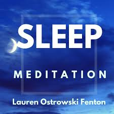 SLEEP MEDITATION with Lauren Ostrowski Fenton