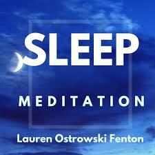 SLEEP MEDITATION with Lauren Ostrowski Fenton