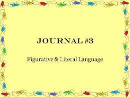 literal language journal 3 figurative literal language literal language
