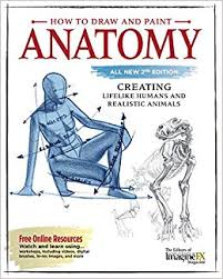 how to draw and paint anatomy all new 2nd edition creating lifelike humans and realistic s fox chapel publishing plete artist s guide cd