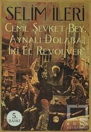 Cemil Şevket Bey, Aynalı Dolaba İki El Revolver | K