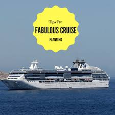 tips for planning a fabulous cruise cruising vacation travel family travel