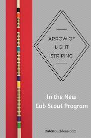 Decorating Arrow Of Light Arrows Arrow Of Light Arrow Striping Cub Scout Ideas
