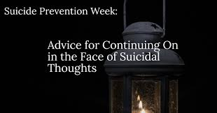 suicide prevention essay suicide prevention in primary care the  advice for continuing on in the face of suicidal thoughts for national suicide prevention week we