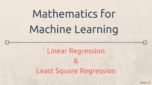 mathematics for machine learning linear regression least square regression