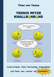 Tennis Witze Knallbonbons Humor Spaß Neue Tenniswitze Lustige