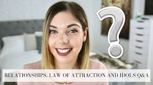 RELATIONSHIPS LAW OF ATTRACTION AND IDOLS Q A Emma Mumford.