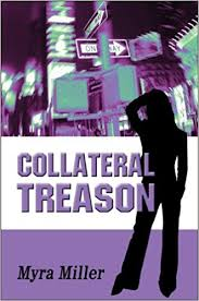 Collateral Treason: Miller, Myra: 9781607036173: Amazon.com: Books