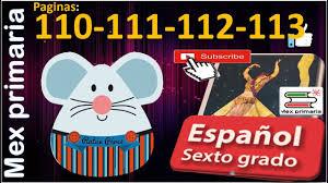 Estas lecturas son perfectas para leer. Espanol 6 Espanol Sexto Grado Paginas 110 111 112 113 Espanol 6to Primaria Youtube
