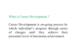 What Is Career Development Career Development And Role Of Human Resources
