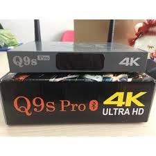 ANDROID TV BOX - Q9S PRO – 4K ULTRA HD - TIVI THÔNG MINH 2018