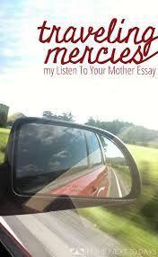listen to your mother and traveling mercies in the next days i am sharing my listen to your mother essay traveling mercies and a happy mother s day
