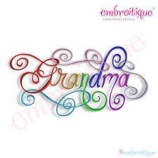 Grandma Embroidery Designs Grandma Calligraphy Script Embroidery Design Embroidery