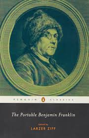 the portable benjamin franklin penguin classics benjamin  the portable benjamin franklin penguin classics benjamin franklin larzer ziff 9780143039549 amazon com books