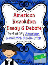 american revolution essay debate by learning lane tpt american revolution essay debate
