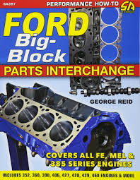 Ford Big Block Parts Interchange George Reid 9781613253441