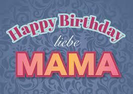 Happy Birthday Liebe Mama Geburtstagskarten Sprüche Echte