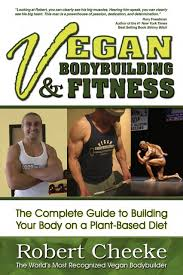 Vegan Bodybuilding Fitness The Complete Guide To Building