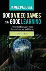good video games and good learning collected essays on video  good video games and good learning collected essays on video games learning and literacy by james paul gee