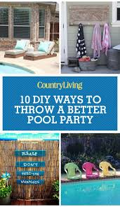Image Inground 10 Diy Ways To Throw Better Pool Party Country Living Magazine Diy Pool Ideas Pool And Backyard Decorating Ideas