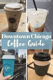 Staff are always kind and nice,and make each coffee with care. Downtown Chicago Coffee Shops Add These Awesome Coffee Shops In Downtown Chicago To Your Itinerary Coff Chicago Coffee Shops Best Coffee Shop Chicago Coffee