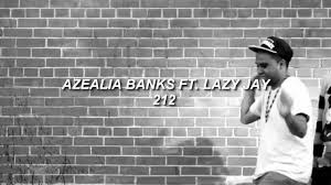 AZEALIA BANKS FT. LAZY JAY - 212 (Lyrics) - YouTube