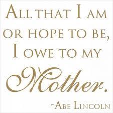 Famous Quotes About Mothers Beauteous Famous Quotes About Mothers Amusing 48 Best Heart Touching Mother's