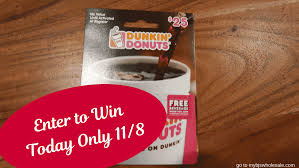 day 5 enter to win a 25 dunkin donuts gift card 11 8 only