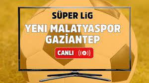 Canlı izle Yeni Malatyaspor Gaziantep Bein Sports 2 şifresiz canlı maç izle,  Yeni Malatyaspor Gaziantep maçı hangi kanalda yayınlanacak? Maç sonucu Yeni  Malatya - Tv100 Spor