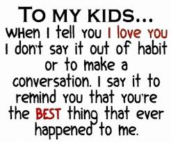 Love My Kids Quotes Cool I Love My Kids Luxury I Love My Children Quotes Delectable I Love My