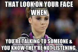 That look on your face when You're talking to someone & you know ... via Relatably.com