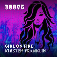 Bleav in Girl on Fire