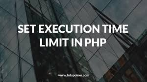 Set Execution Time Limit In Php Tutspointer