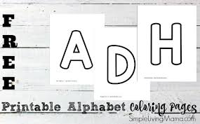 These will keep the kids busy for a while and get them practicing their leters of the alphabet! Free Alphabet Printable Coloring Pages Simple Living Mama