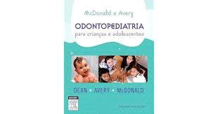 McDonald and Avery's Odontologia Para Criancas E Adolescentes by Jeffrey  Dean