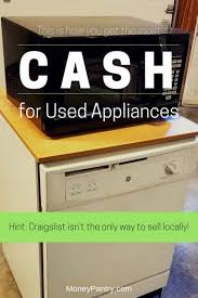 sell old appliances. Beautiful Appliances 12 Tips For Selling Used Appliances On Craigslist Inside Sell Old MoneyPantry