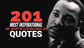 201 Most Inspirational Dr Martin Luther King Jr Quotes