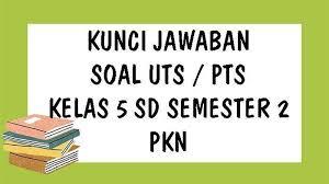 We did not find results for: Soal Ukk Dan Kunci Jawaban Materi Pkn Kelas 5 Sd Semester 2 Tahun 2021 Warta Kota