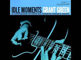 <b>Grant Green</b> - Idle Moments - YouTube