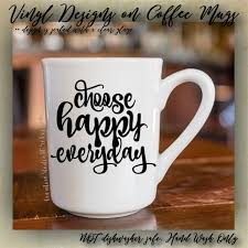 cute coffee mug quotes. Modren Coffee Choose HAPPY Everyday  Cute Coffee Mug Cup Funny Mugs  Inspirational Quotes On  VINYL Etsy Danahm1975 Jewelry In E
