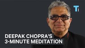 Deepak Chopras Go To 3 Minute Meditation To Stay Focused