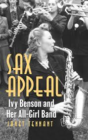 Sax Appeal: Ivy Benson and Her All-Girl Band: Tennant, Janet:  9781538133279: Amazon.com: Books