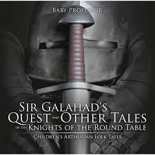 sir galahad s quest and other tales of the knights of the round table children s arthurian folk tales by baby professor 9781541908420 booktopia
