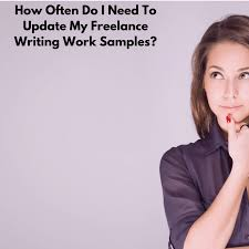 how often do i need to update my lance writing work samples how often do i need to update my lance writing work samples laura pennington