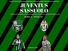 Juventus vs Sassuolo Match Preview and Scouting -Juvefc.com